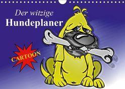 Der witzige Hundeplaner (Wandkalender 2019 DIN A4 quer) von Stanzer,  Elisabeth