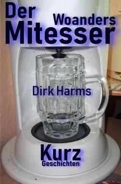 Der Woandersmitesser von Harms,  Dirk