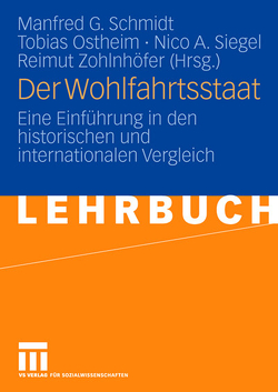 Der Wohlfahrtsstaat von Ostheim,  Tobias, Schmidt,  Manfred G., Siegel,  Nico A., Zohlnhöfer,  Reimut