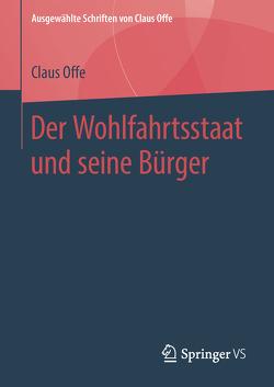 Der Wohlfahrtsstaat und seine Bürger von Offe,  Claus