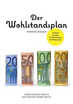 Der Wohlstandplan: Jeder kann Vermögen aufbauen von Roemer,  Werner