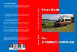 Der Wohnmobil Einsteiger von Koch,  Peter