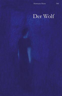 Der Wolf von Hesse,  Hermann, Robles,  Juana