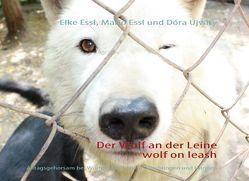 Der Wolf an der Leine von Essl,  Elke, Essl,  Mario, Újváry,  Dóra