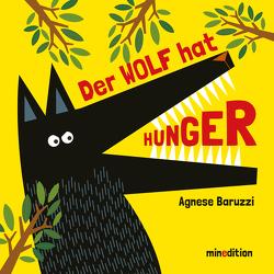 Der Wolf hat Hunger von Baruzzi,  Agnese