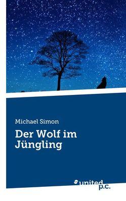 Der Wolf im Jüngling von Simon,  Michael