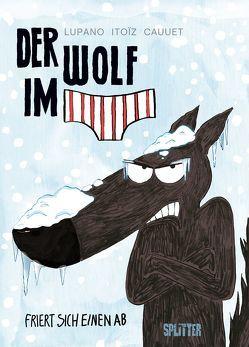 Der Wolf im Slip. Band 2 von Cauuet,  Paul, Itoiz,  Mayana, Lupano,  Wilfrid