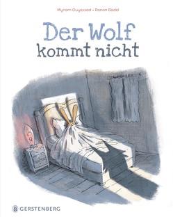 Der Wolf kommt nicht von Badel,  Ronan, Kronenberger,  Ina, Ouyessad,  Myriam