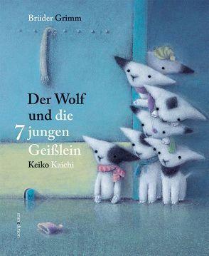 Der Wolf und die sieben jungen Geißlein von Grimm,  Brüder, KAICHI,  KEIKO