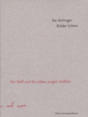 Der Wolf und die sieben jungen Geisslein von Aichinger,  Ilse, Fässler,  Simone, Grimm,  Jacob, Grimm,  Wilhelm