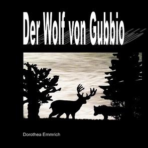 Der Wolf von Gubbio von Emmrich,  Dorothea