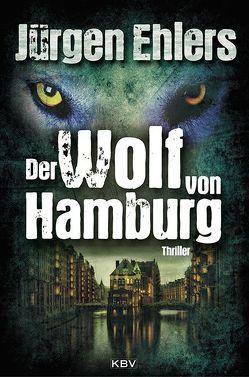 Der Wolf von Hamburg von Ehlers,  Jürgen