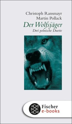 Der Wolfsjäger von Pollack,  Martin, Ransmayr,  Christoph