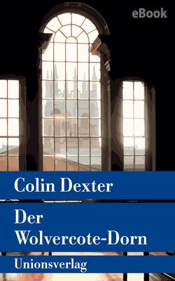 Der Wolvercote-Dorn von Dexter,  Colin, Tanner,  Ute