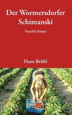 Der Wormersdorfer Schimanski von Brühl,  Hans