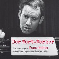 Der Wort-Werker von Augustin,  Michael, Hohler,  Franz, Radio Bremen, Weber,  Walter