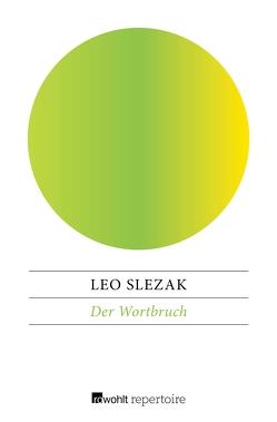 Der Wortbruch von Slezak,  Leo, Trier,  Walter