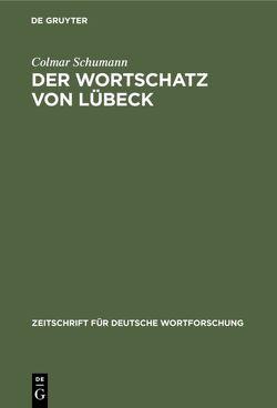 Der Wortschatz von Lübeck von Schumann,  Colmar