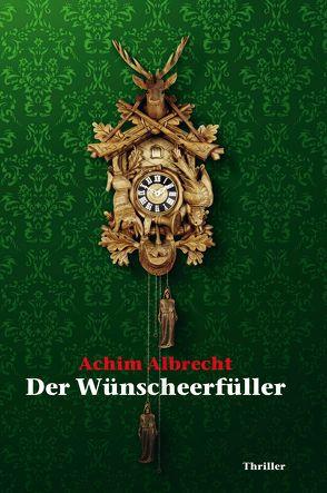 Der Wünscheerfüller von Albrecht,  Achim