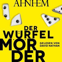Der Würfelmörder (Ein Fabian-Risk-Krimi 4) von Ahnhem,  Stefan, Frey,  Katrin, Nathan,  David