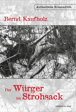 Der Würger im Strohsack von Kaufholz,  Bernd