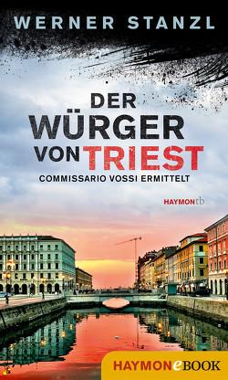 Der Würger von Triest von Stanzl,  Werner