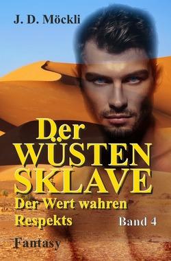 Der Wüstensklave von Möckli,  J. D.