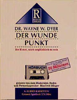 Der wunde Punkt von Dyer,  Wayne W., Idinger,  Manfred, Rusch,  Alex S