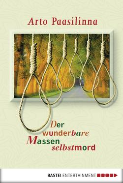 Der wunderbare Massenselbstmord von Paasilinna,  Arto, Pirschel,  Regine