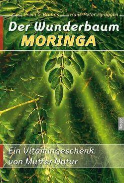 Der Wunderbaum Moringa von Bruhns,  Erwin G, Zgraggen,  H P