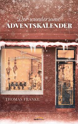 Der wundersame Adventskalender von Franke,  Thomas