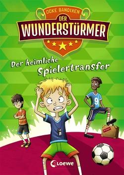 Der Wunderstürmer 4 – Der heimliche Spielertransfer von Bandixen,  Ocke, Nöldner,  Pascal