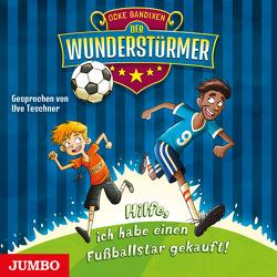 Der Wunderstürmer. Hilfe, ich habe einen Fußballstar gekauft! [1] von Ocke,  Bandixen, Teschner,  Uve