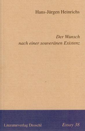 Der Wunsch nach einer souveränen Existenz von Heinrichs,  Hans J