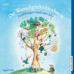 Der Wunschgeschichtenbaum. Erzählungen rund ums Jahr von Jablonka,  Christoph, Uebe,  Ingrid