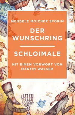 Der Wunschring / Schloimale von Birnbaum,  Salomo, Mendele,  Moicher Sforim