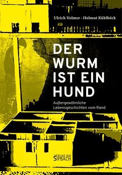 DER WURM IST EIN HUND von Küblböck,  Helmut, Volmer,  Ulrich