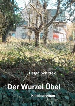 Der Wurzel Übel von Schittek,  Helga
