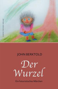 Der Wurzel von Berktold,  John