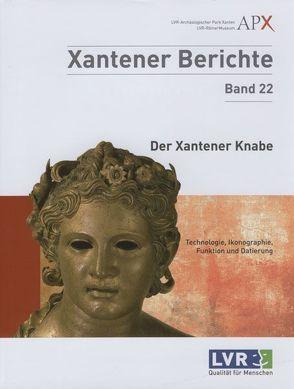 Der Xantener Knabe. Technologie, Ikonographie, Funktion und Datierung von Peltz,  Uwe, Schalles,  Hans-Joachim