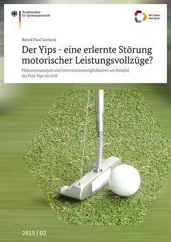 Der Yips – eine erlernte Störung motorischer Leistungsvollzüge? von Gerland,  Bernd Paul, Raab,  Markus
