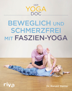 Der Yoga-Doc – Beweglich und schmerzfrei mit Faszien-Yoga von Steiner,  Ronald