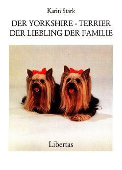 Der Yorkshire Terrier. Der Liebling der Familie von Stark,  Karin