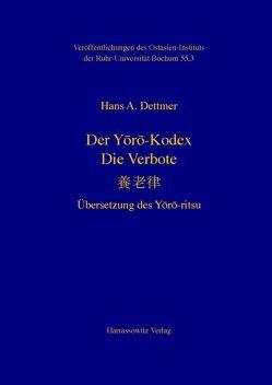 Der Yōrō-Kodex. Die Verbote von Dettmer,  Hans A