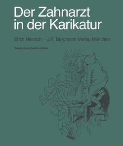 Der Zahnarzt in der Karikatur von Heinrich,  E.