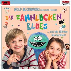 Der Zahnlückenblues … und die Zahnfee lässt grüßen von Deine Freunde, Eule, Zuckowski,  Rolf