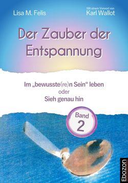 Der Zauber der Entspannung / Der Zauber der Entspannung (Band 2) von Felis,  Lisa M.