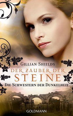Der Zauber der Steine von Ickler,  Ingrid, Shields,  Gillian