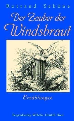 Der Zauber der Windsbraut von Schöne,  Rotraud