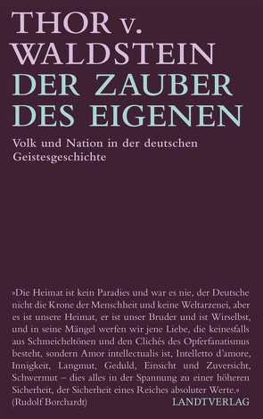 Der Zauber des Eigenen von v. Waldstein,  Thor